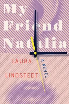 My friend Natalia : a novel
