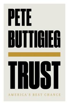 Trust : America's best chance / Pete Buttigieg.