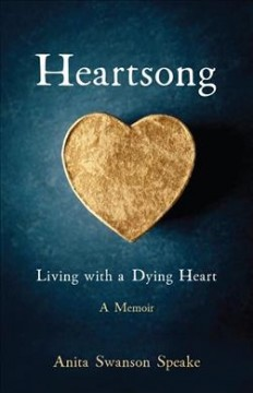 Heartsong : Living With a Dying Heart; a Memoir