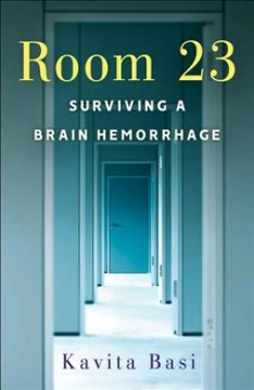 Room 23 : Surviving a Brain Hemorrhage