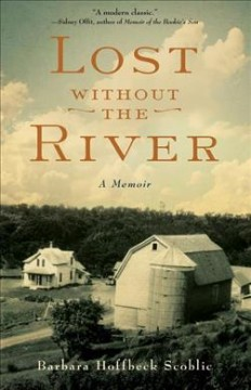 Lost Without the River : A Memoir