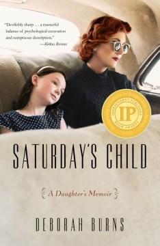 Saturday's Child : A Daughter's Memoir