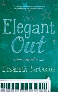 The Elegant Out : A Novella
