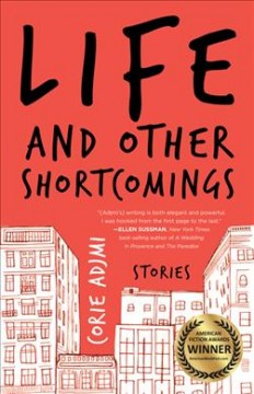 Life and Other Shortcomings : Stories