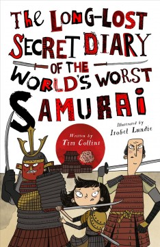The Long-Lost Secret Diary of the World's Worst Samurai