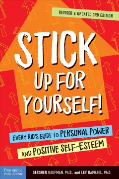 Stick Up for Yourself! : Every Kidѫs Guide to Personal Power and Positive Self-esteem
