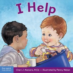 I Help : A Book About Empathy and Kindness