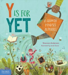 Y Is for Yet : A Growth Mindset Alphabet