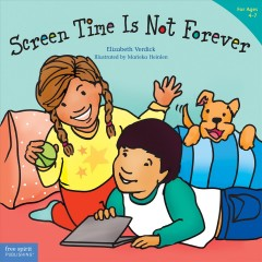 Screen Time Is Not Forever
