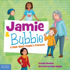 Jamie and Bubbie : A Book About People's Pronouns