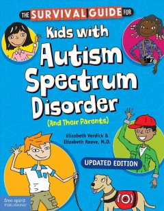 The Survival Guide for Kids with Autism Spectrum Disorder (and Their Parents) (Updated)