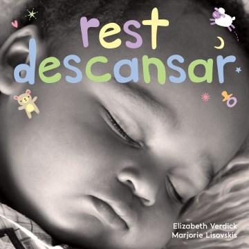 Rest/ Descansar : A Board Book About Bedtime/ Un Libro De Carton Sobre La Hora De Descansar