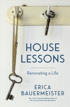 House Lessons : Renovating a Life