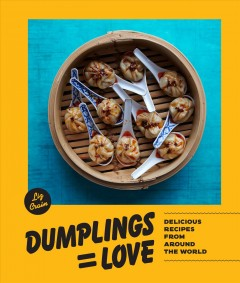 Dumplings=love : delicious recipes from around the world