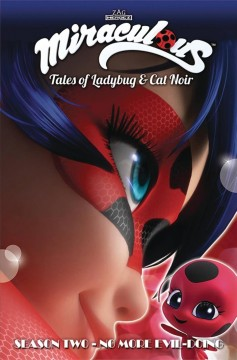 Miraculous : tales of Ladybug & Cat Noir. Season two, No more evil-doing / adapted by Cheryl Black & Nicole D'Andria ; lettered by Justin Birch.