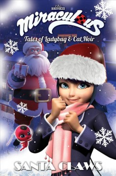Miraculous - Tales of Ladybug and Cat Noir - Santa Claws Christmas Special