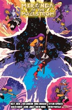 Miranda in the maelstrom. Volume 1 / story by Riley Dashiel Biehl ; artists, Koi Carreon, Dailen Ogden, Jamie Jones, Drew Moss, and Tintin Pantoja ; colors by Borg Sinaban.