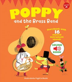 Poppy and the brass band / Magali Le Huche.