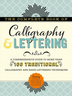 The complete book of calligraphy & lettering featuring Cari Ferraro, Eugene Metcalf, Arthur Newhall & John Stevens.