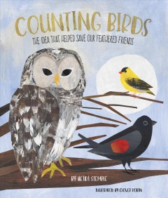 Counting Birds : The Idea That Helped Save Our Feathered Friends