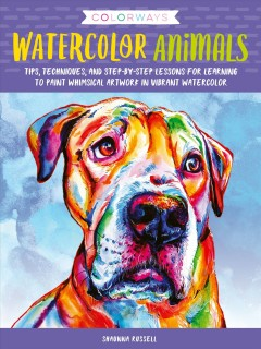 Watercolor animals : tips, techniques, and step-by -step lessons for learning to paint whimsical artwork in vibrant watercolor / Shaunna Russell.