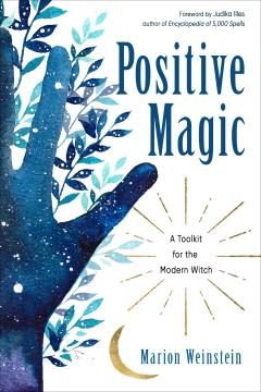 Positive magic : occult self-help