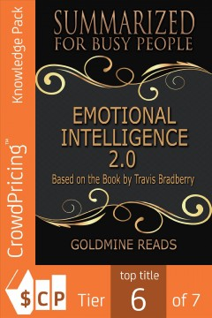 Emotional Intelligence 2.0 - Summarized for Busy People : Based on the Book by Travis Bradberry