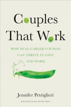Couples that work : how dual-career couples can thrive in love and work