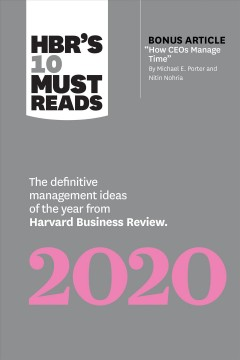HBR's 10 must reads 2020 : the definitive management ideas of the year from Harvard Business Review