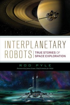 Interplanetary robots : true stories of space exploration