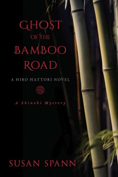 Ghost of the Bamboo Road : A Hiro Hattori Novel