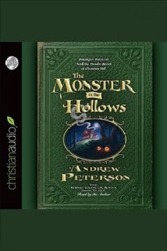 The monster in the hollows [electronic resource] / Andrew Peterson