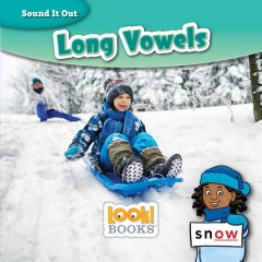 Long vowels / by Wiley Blevins ; illustrated by Sean O'Neill.