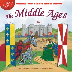 50 Things You Didn't Know About the Middle Ages