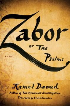 Zabor, or the psalms : a novel
