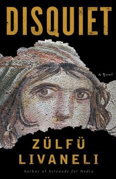 Disquiet : a novel