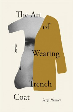 The art of wearing a trench coat : stories