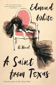A saint from Texas : a novel