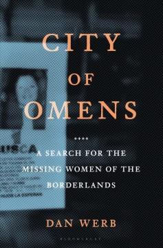 City of omens : a search for the missing women of the borderlands