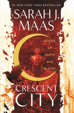 Crescent city : house of earth and blood / Sarah J. Maas.