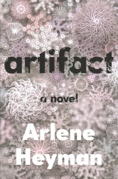 Artifact : a novel / Arlene Heyman.