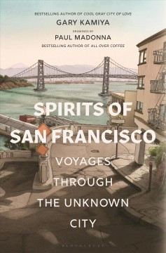Spirits of San Francisco : Voyages Through the Unknown City