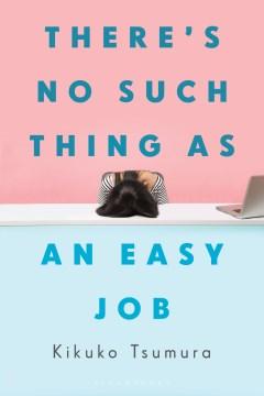 There's no such thing as an easy job Kikuko Tsumura