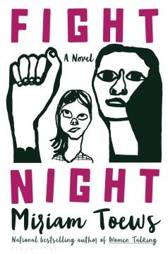 Fight night / Miriam Toews.