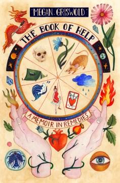 The Book of Help : A Memoir in Remedies
