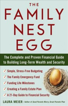 The Family Nest Egg : The Complete Parents Planning Guide for Building Wealth and Preparing for the Worst