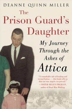 The Prison Guard's Daughter : My Journey Through the Ashes of Attica