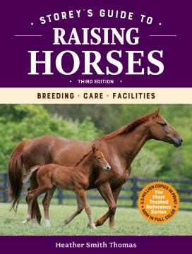 Storey's guide to raising horses : breeding, care, facilities