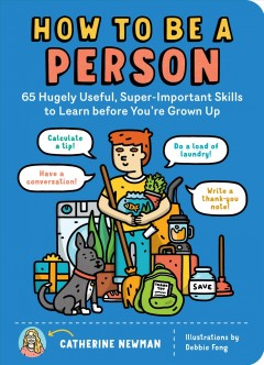 How to be a person / 65 Hugely Useful, Super-important Skills to Learn Before You're Grown Up