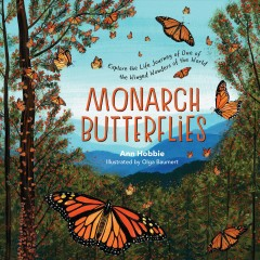 Monarch butterflies / Explore the Life Journey of One of the Winged Wonders of the World